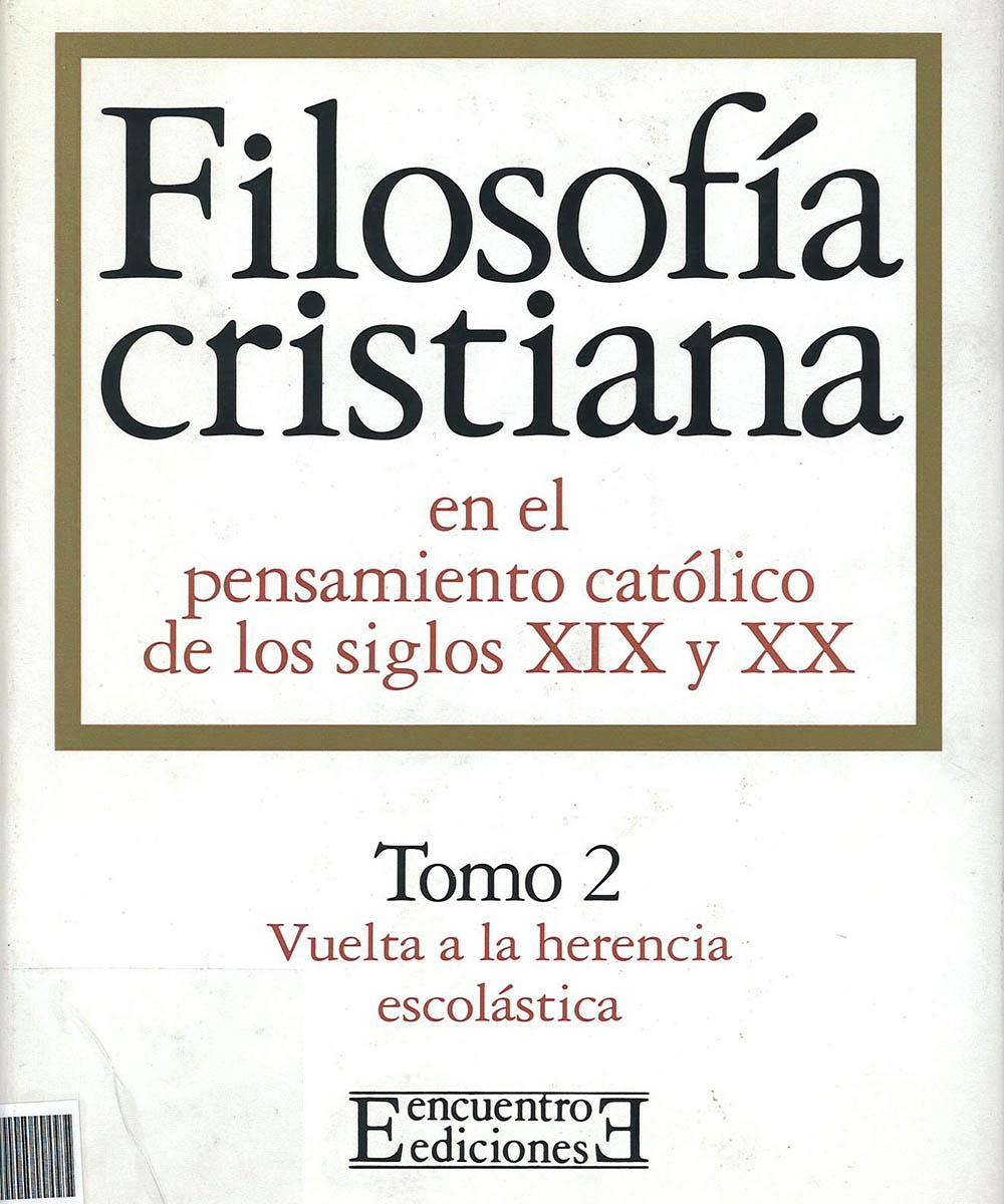 BR100 F55 V.2 Filosofía cristiana en el pensamiento católico de los siglos XIX y XX Tomo 2, Emerich Coreth - Encuentro ediciones, España 1997