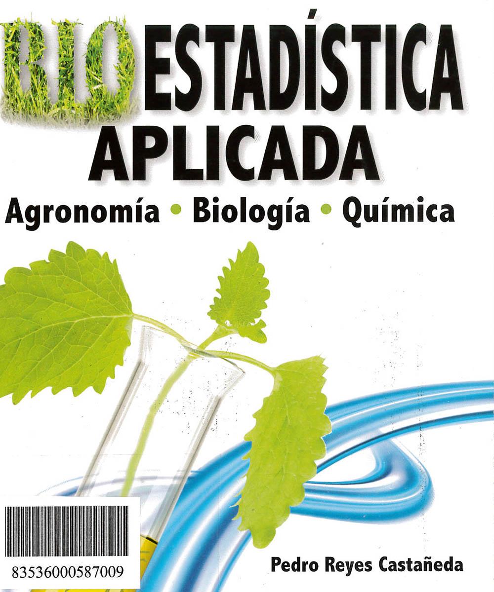 6 / 10 - QH323.5 R49 1990  Bioestadística Aplicada, Pedro  Reyes Castañeda - Trillas, México 1990