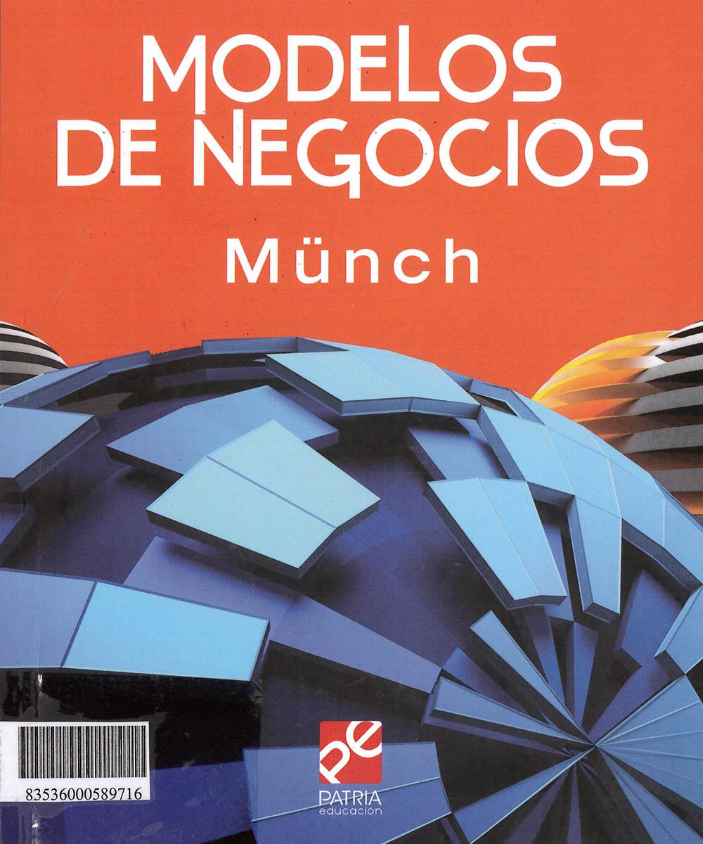 9 / 10 - HD62.5 M85  Modelos de Negocios, Lourdes Munch Galindo - Grupo Editorial Patria, México 2019