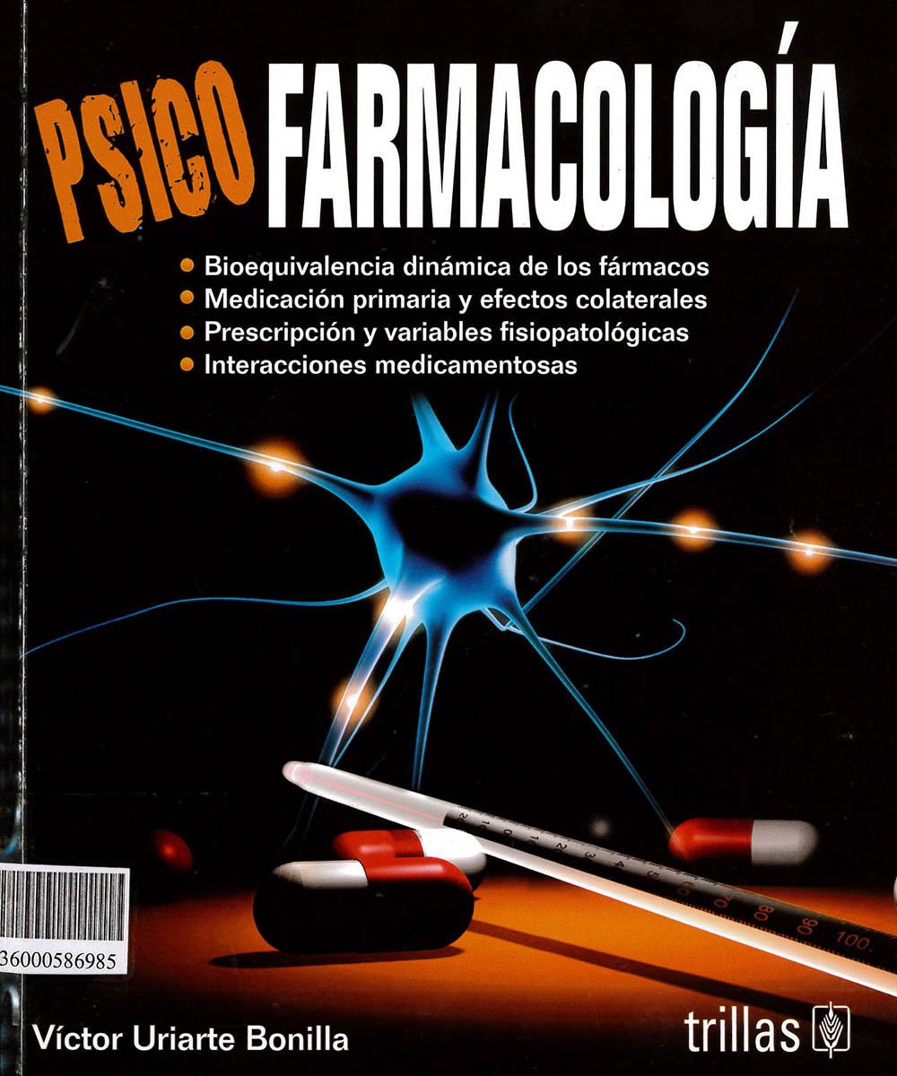 10 / 10 - RM315 U75 2014  Psicofarmacología, Victor Uriarte Bonilla - Trillas, México 2014