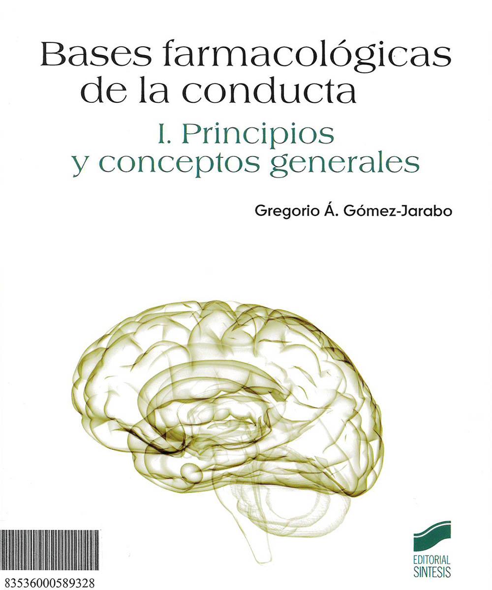 1 / 8 - RC483 G65 Bases farmacológicas de la conducta I. Principios y conceptos generales, Gregorio Gómez-Jarabo - Sintesis, España 2012