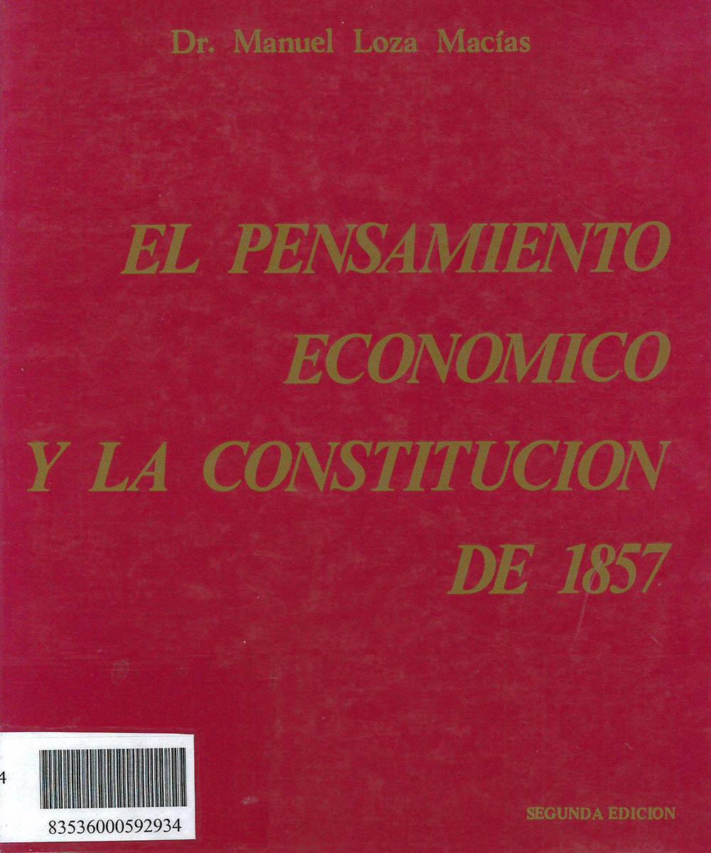 HC133 L69 1984 El Pensamiento Económico y la Constitución de 1857, Manuel Loza Macías - Congregaciones Marianas, México 1984