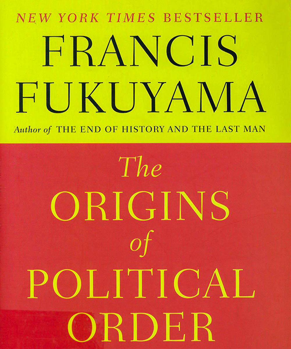 JC11 F85  The origins of political order, Francis Fukuyama - FSG Books, Nueva York 2011