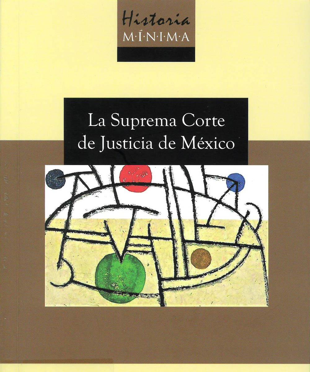 5 / 7 - KGF2530 M54 C.1 La Suprema Corte de Justicia de México, Pablo Mijangos y González - El Colegio de México, México 2019