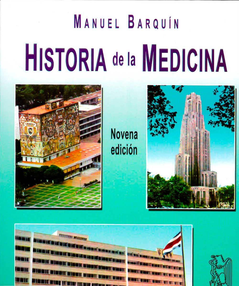 6 / 9 - R131 B37 2016  Historia de la Medicina, Manuel Barquín Calderón - Méndez Editores, México 2016