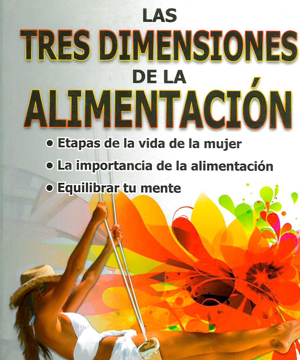7 / 9 - RA564.85 G65  Las tres dimenciones de la alimentación, Gabriela Gómez Álvarez - Trillas, México 2012