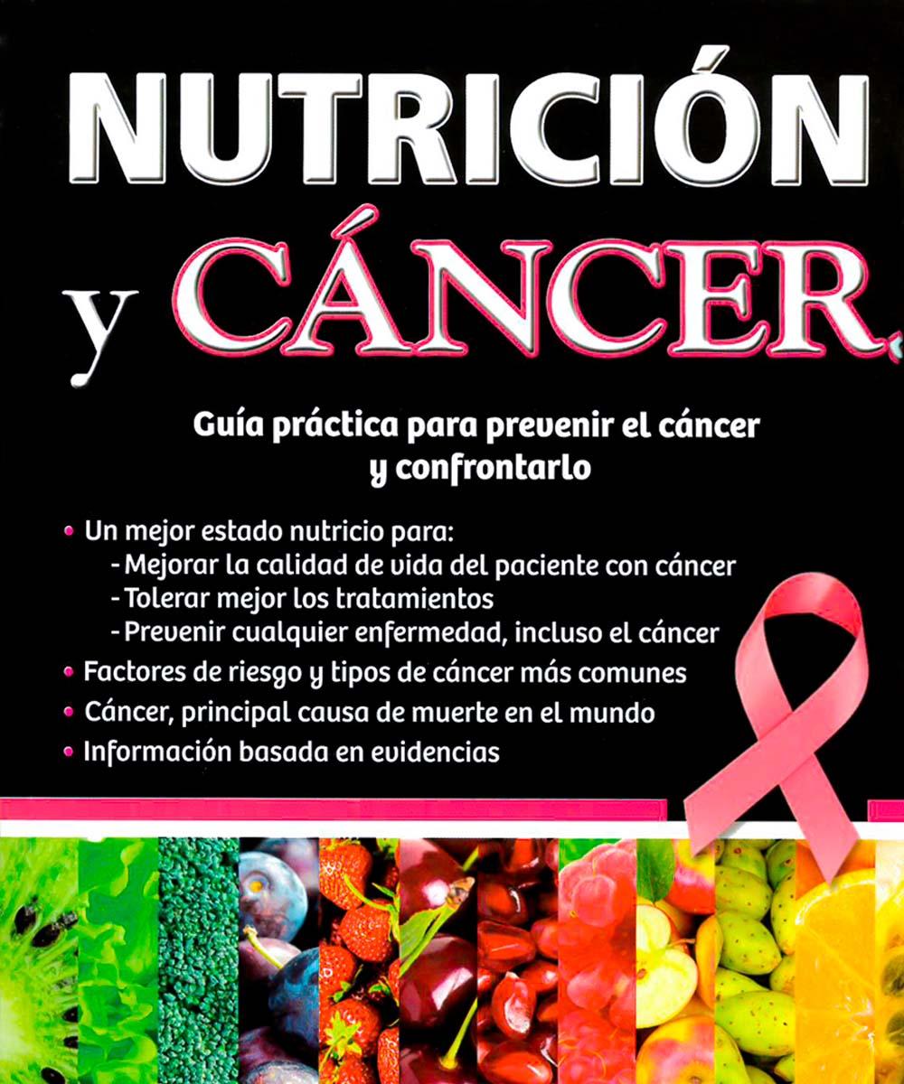 9 / 9 - RC268.45 A84 2017  Nutrición y cáncer: guía práctica para prevenir el cáncer y confrontarlo, Luis Fernando Avena González - Trillas, México 2017