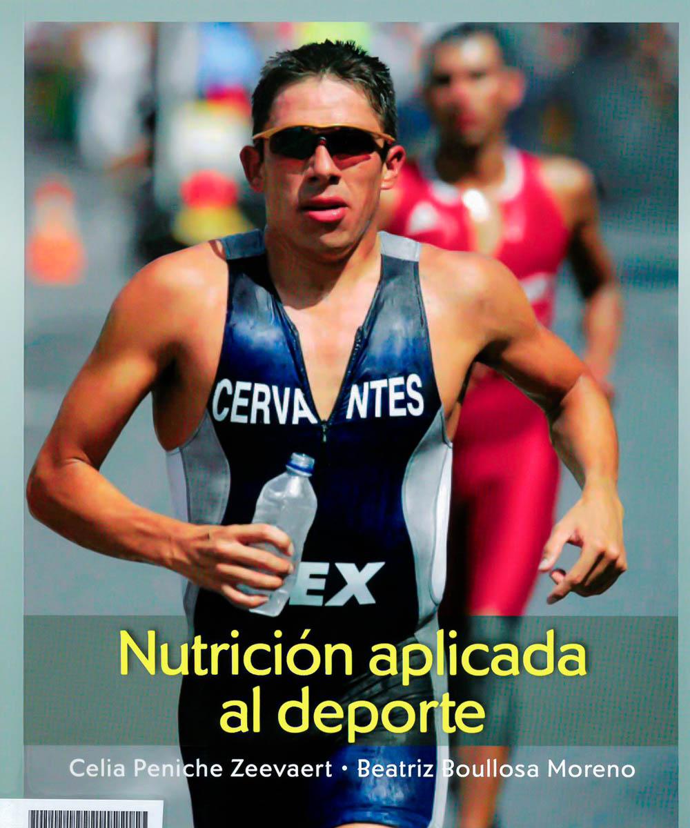 3 / 9 - TX361.A8 P45  Nutrición aplicada al deporte, Celia Peniche - Mc Graw Hill, México 2011