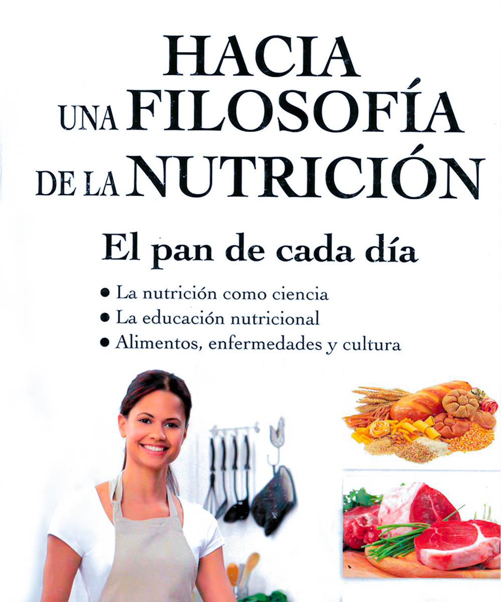 4 / 9 - RA784 R63 2015  Hacia una filosofía de la nutricion, Josefina Rodríguez de Longoria - Trillas, México 2015
