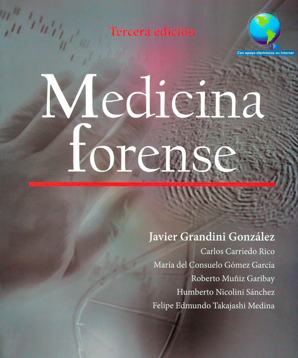 5 / 9 - RA1051 M43 2014  Medicina forense, Javier Grandini González - El manual moderno, México 2014