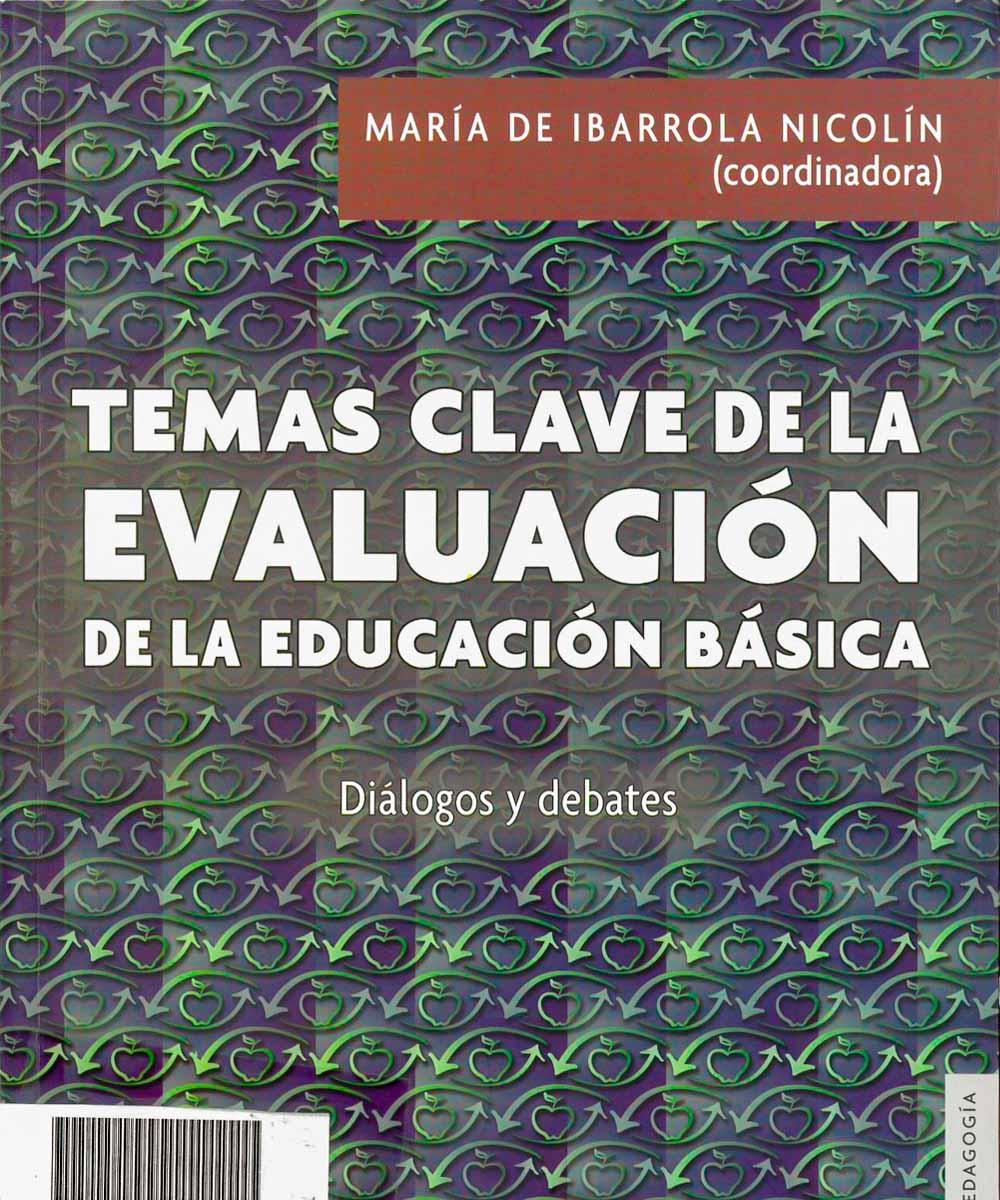 4 / 6 - LB2838 I23 Temas clave de la evaluación de la de la Educación Básica - Fondo de Cultura Ecónomica, México 2018