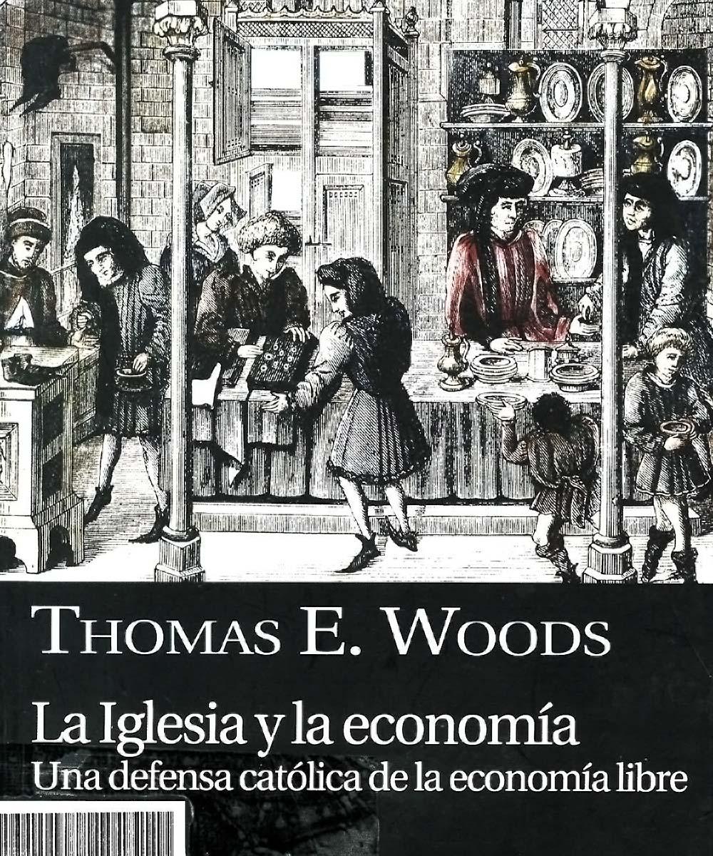 BX1775 W66 La iglesia y la economía, Thomas E. Woods - El buey mudo, España 2010