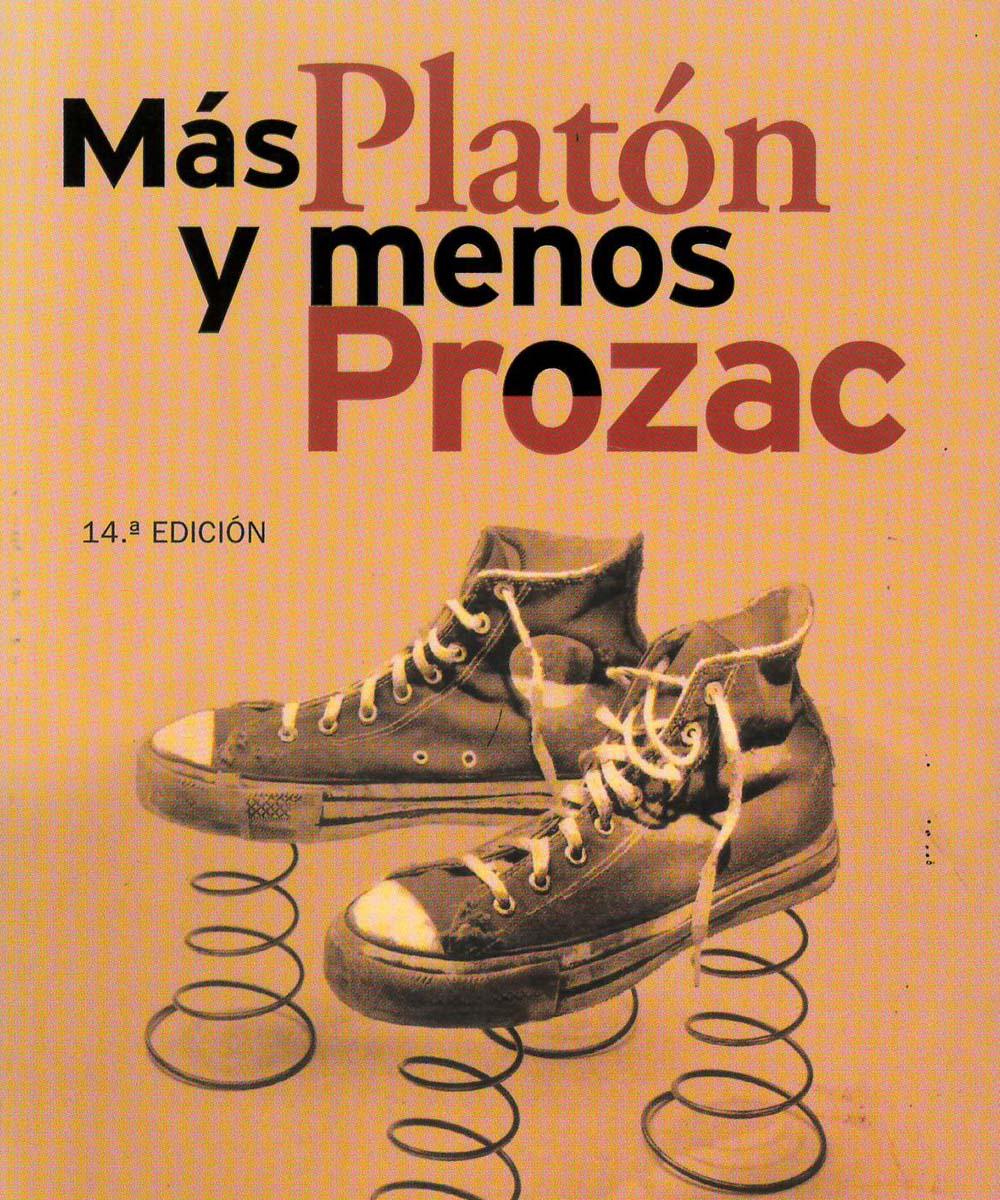 BJ1595.5 M37 Más Platón y menos Prozac, Lou Marinoff Lou - Ediciones B, España 2000