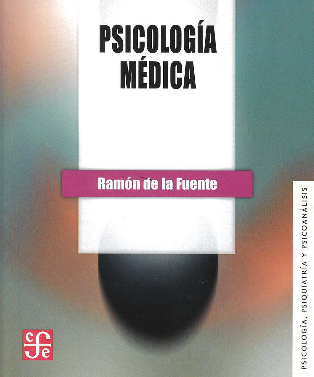 R726.5 F84 1992 Psicología Médica, Ramón De la Fuente  - FCE, México 1992