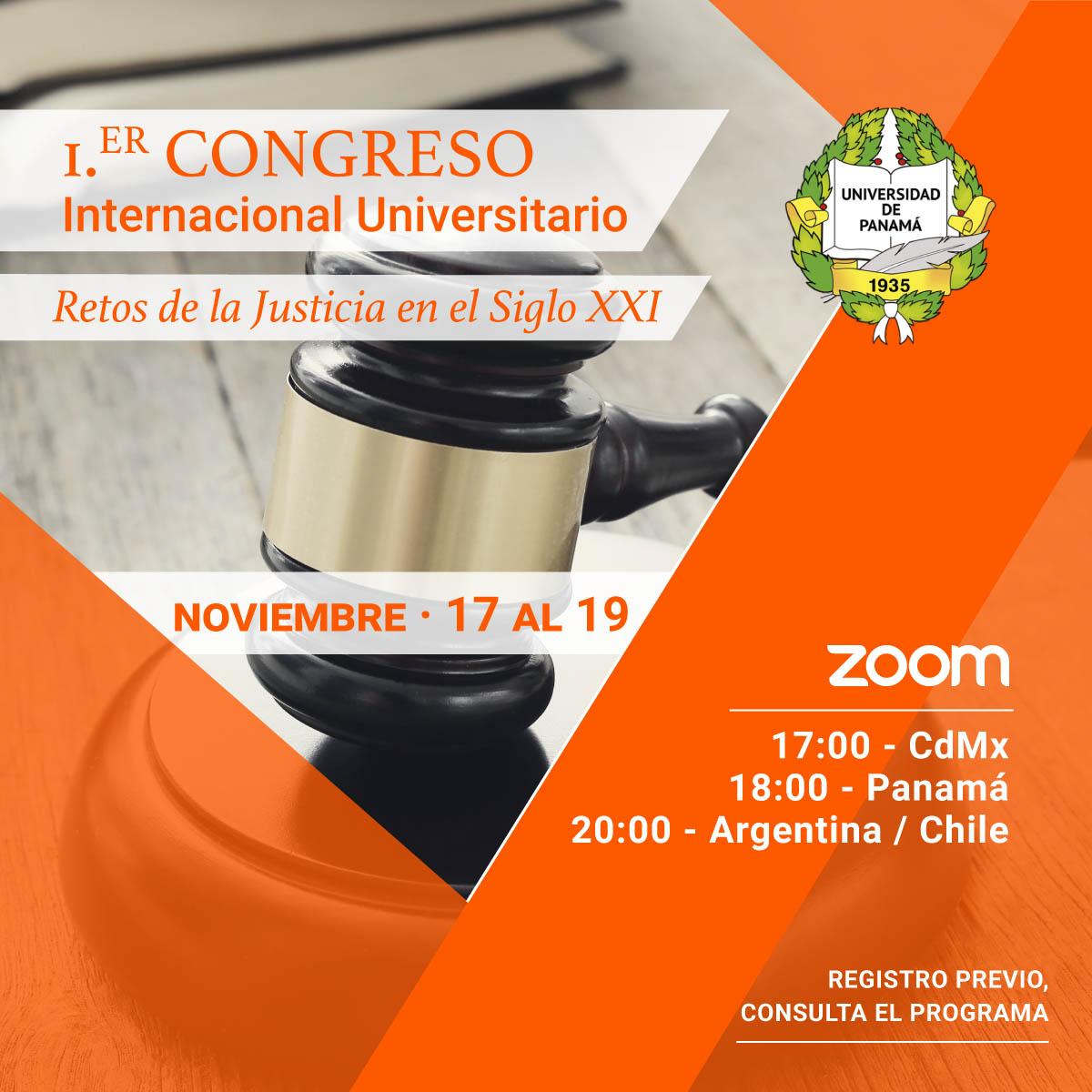 1.er Congreso Internacional Universitario: Retos de la Justicia en el Siglo XXI