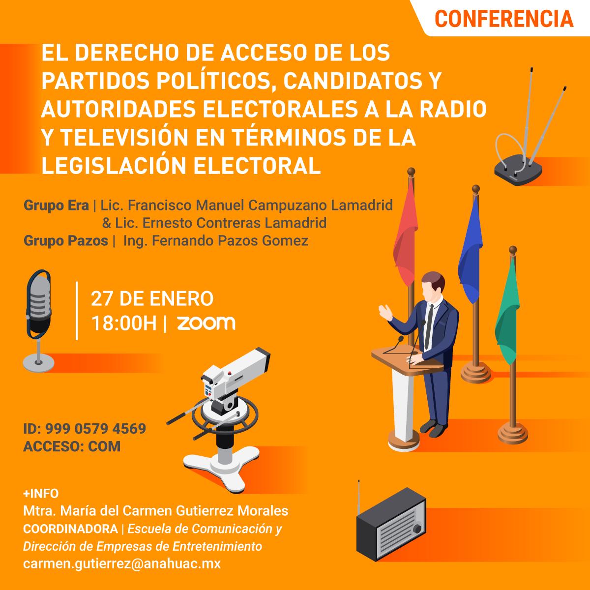 El Derecho de Acceso de los Partidos Políticos, Candidatos y Autoridades Electorales a la Radio y Televisión en Términos de la Legislación Electoral