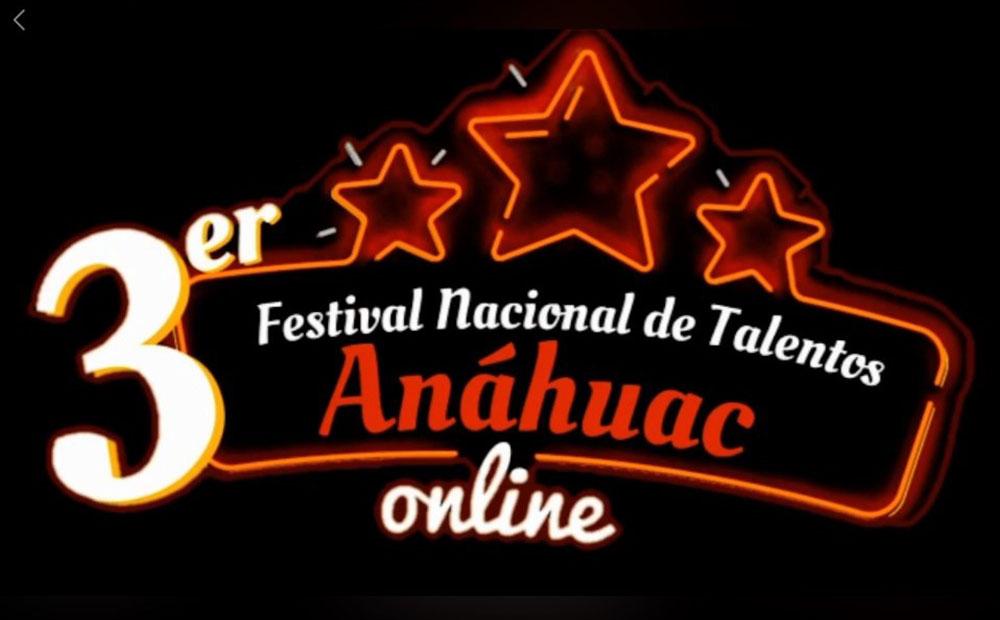 El Arte y Cultura de Nuestra Universidad, Presentes en el 3er. Festival Nacional de Talentos Anáhuac Online