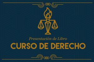 Presentación del Libro Curso de Derecho