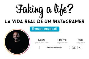 Faking a life? La vida real de un instagramer