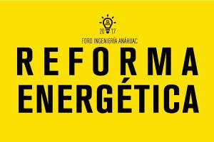 Foro Reforma Energética