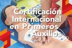 Certificación Internacional en Primeros Auxilios, RCP y DAE
