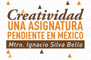 Creatividad, una asignatura pendiente en México