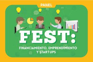 FEST: Financiamiento, Emprendimiento y Startups