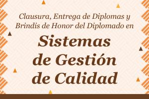 Clausura del Diplomado en Sistemas de Gestión de Calidad