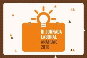 III Jornada Laboral Anáhuac 2018