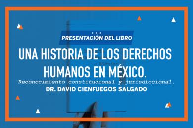 Una Historia de los Derechos Humanos en México