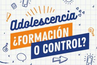 Adolescencia ¿Formación o Control?