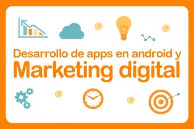 Desarrollo de Apps en Android y Marketing Digital