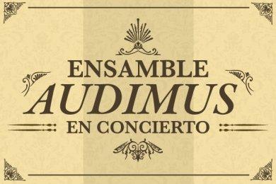 Ensamble Audimus en Concierto
