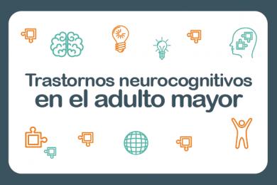 Trastornos Neurocognitivos en el Adulto Mayor