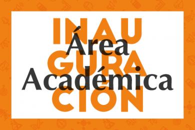 Inauguración del Área Académica