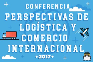 Perspectivas de Logística y Comercio Internacional 2017