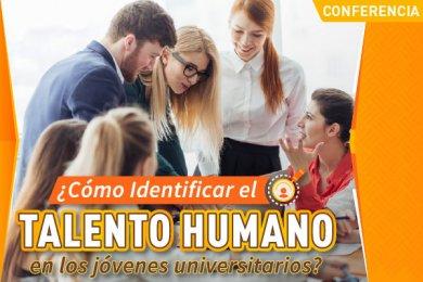 ¿Cómo Identificar el Talento Humano en los Jóvenes Universitarios?
