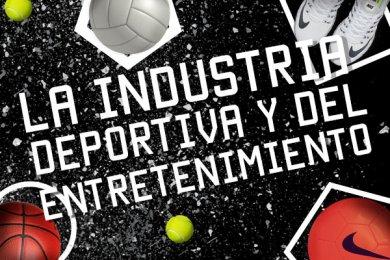 La Industria Deportiva y del Entretenimiento