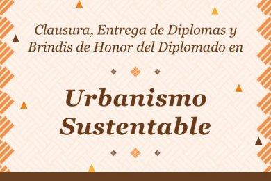 Clausura del Diplomado en Urbanismo Sustentable