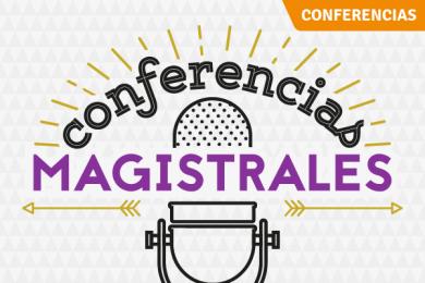 Conferencias Magistrales de la Escuela de Comunicación