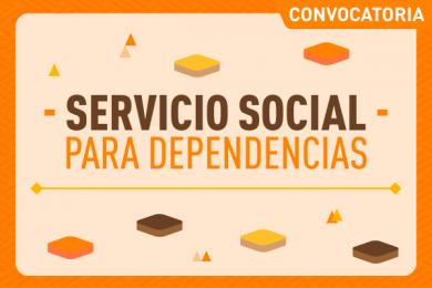Convocatoria de Servicio Social para Dependencias