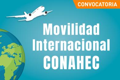 Convocatoria de Movilidad Internacional CONAHEC 2019