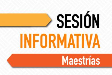 Sesión Informativa de Maestrías