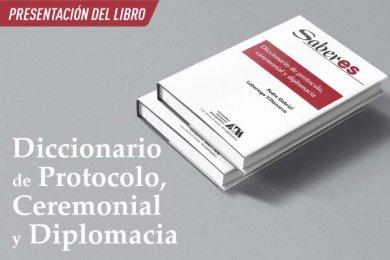 Presentación del Libro Diccionario de Protocolo, Ceremonial y Diplomacia