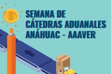 Semana de Cátedras Aduanales Anáhuac-AAAVER