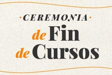 Ceremonia de Fin de Cursos 2019