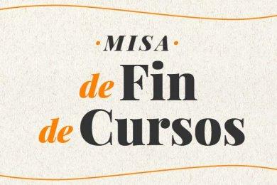Misa de Fin de Cursos 2019
