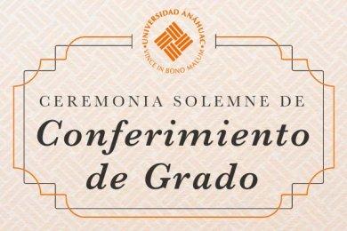Ceremonia de Conferimiento de Grado