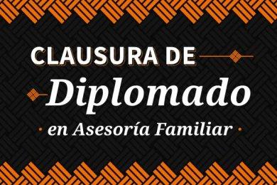 Clausura de Diplomado en Asesoría Familiar