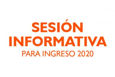 Sesión Informativa para Ingreso 2020